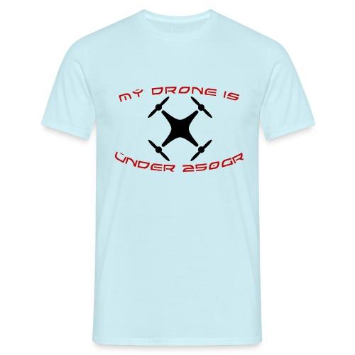 My Drone Is Under 250gr - Herre-T-shirt