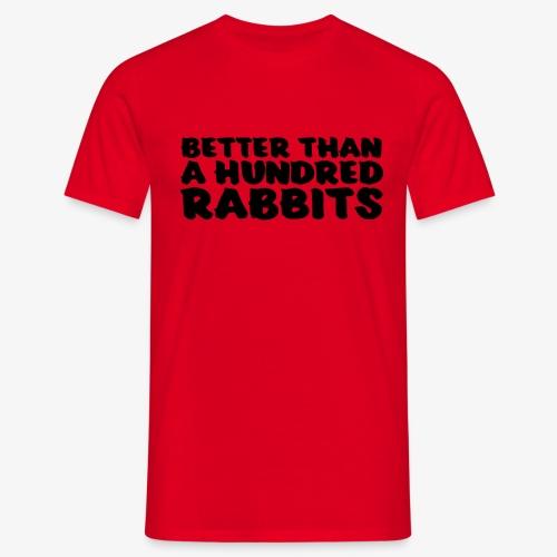 better than a hundred rabbits - Miesten t-paita