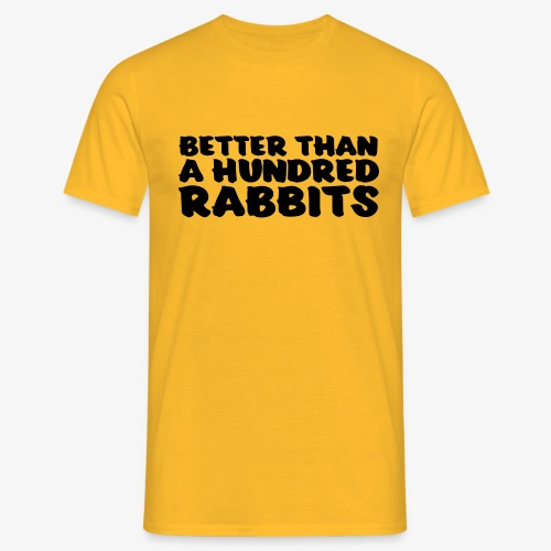 better than a hundred rabbits - Miesten t-paita