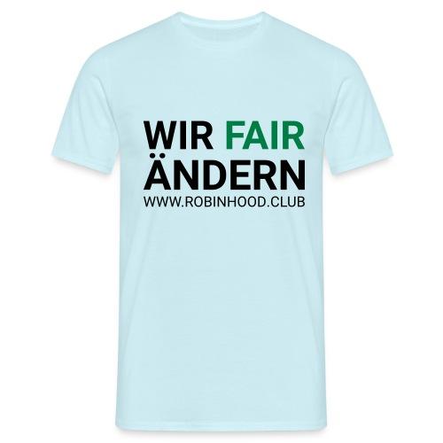 Wir Fairändern - Männer T-Shirt