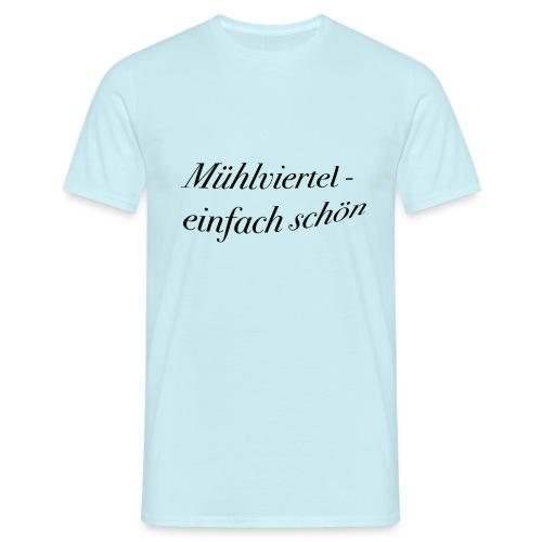 Mühlviertel - einfach schön - Männer T-Shirt