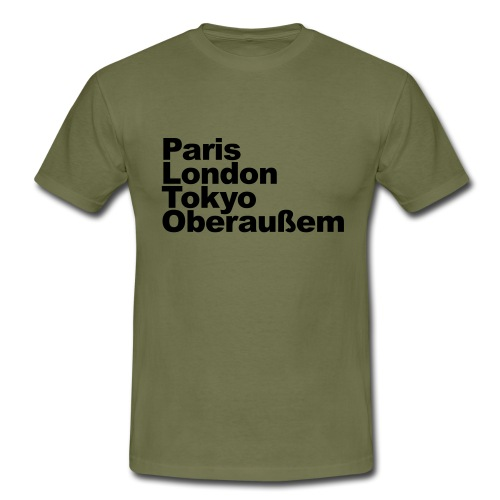 Paris London Tokyo Oberaußem - Männer T-Shirt