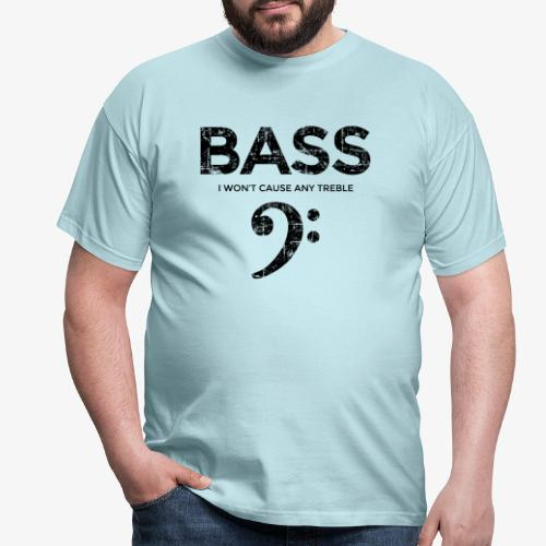 BASS I wont cause any treble (Vintage/Schwarz) - Männer T-Shirt