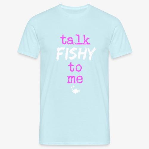 Talk Fishy To Me Pink - Miesten t-paita
