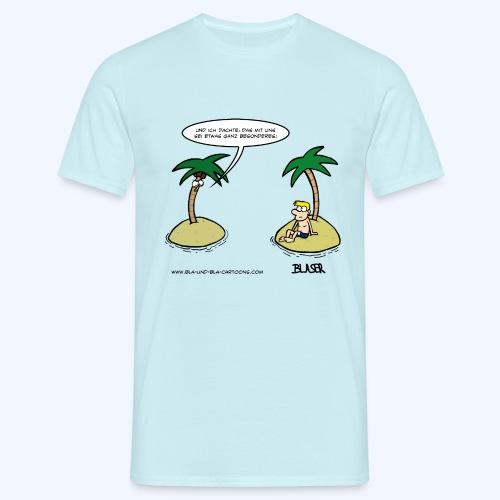 Einsame Insel - Betrügen - Männer T-Shirt