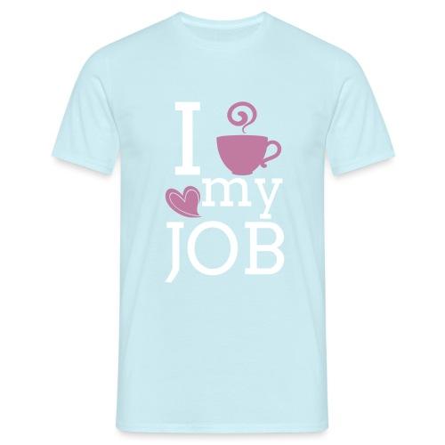 I love my job - Miesten t-paita