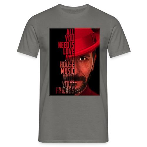 All U NEED - Männer T-Shirt