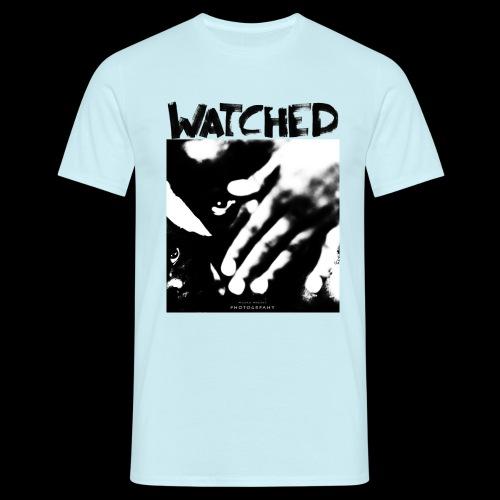 Watched - Männer T-Shirt