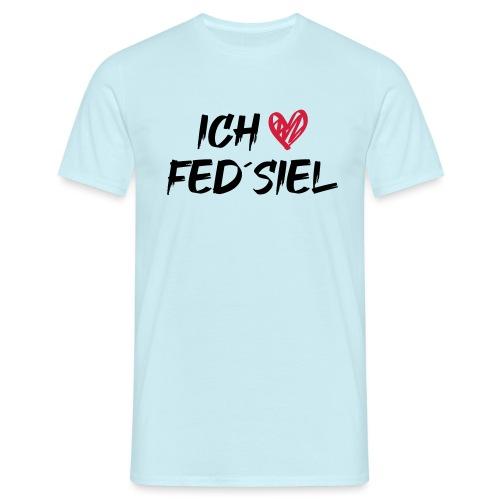 Ich liebe Fed´siel - Männer T-Shirt