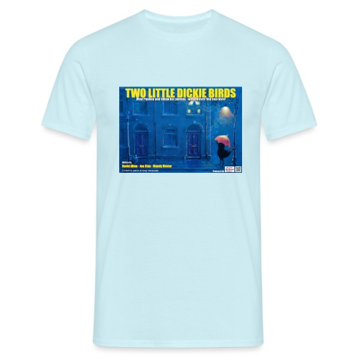 Two Little Dickie Birds - Men's T-Shirt