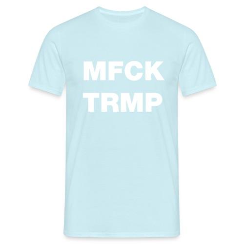 MFCK TRMP - Men's T-Shirt