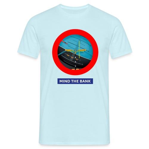 mindthebank1 - Männer T-Shirt