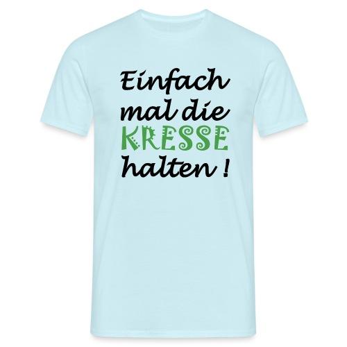Einfach mal die Kresse halten! - Männer T-Shirt