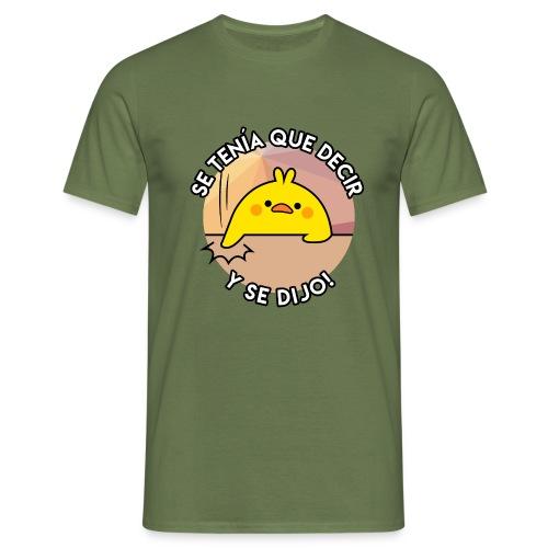 POLLO SE TENIA QUE DECIR - Camiseta hombre