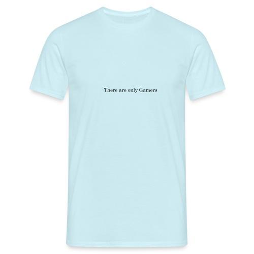 Only Gamers - Männer T-Shirt
