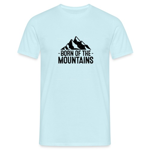 Born of the mountains - Männer T-Shirt