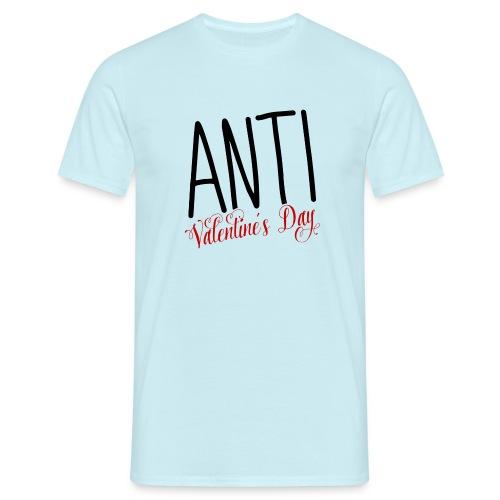 Anti Valentine's Day - Männer T-Shirt