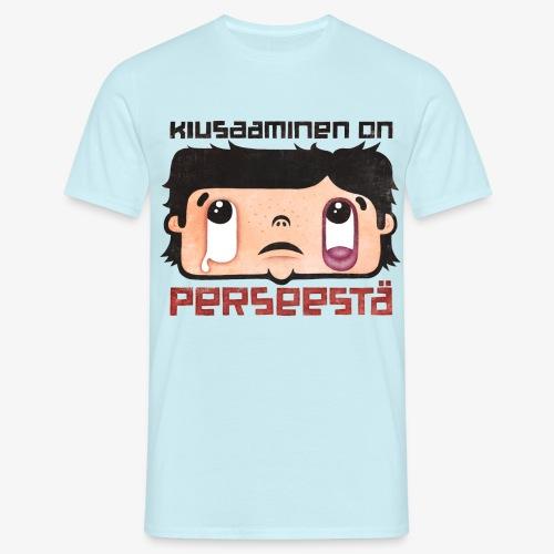 Kiusaaminen on perseestä - Miesten t-paita