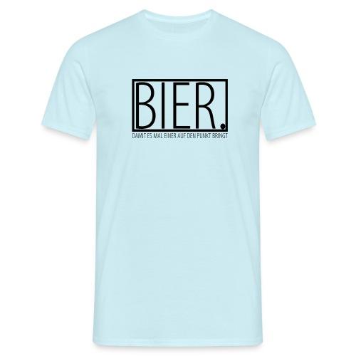 Bier. Damit es mal einer auf den Punkt bringt|NNKS - Männer T-Shirt