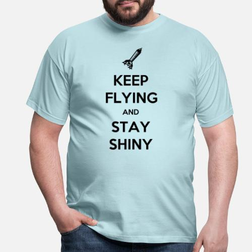 Keep Flying and Stay Shiny - Mannen T-shirt