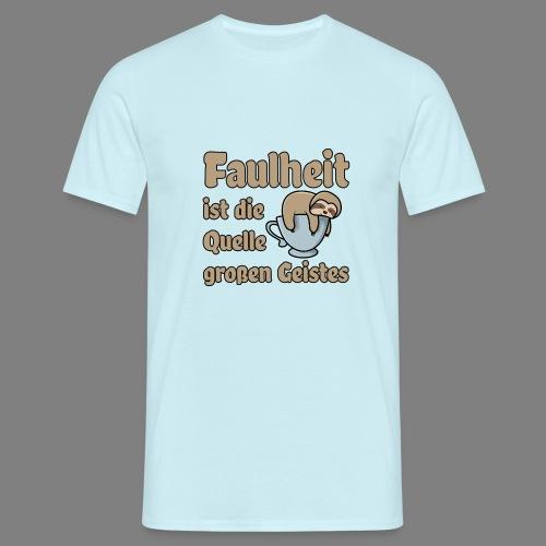 Faulheit - Männer T-Shirt