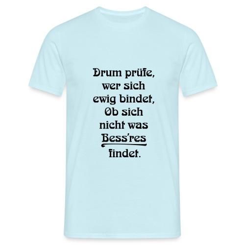 Drum prüfe wer sich bindet - hoch - Männer T-Shirt