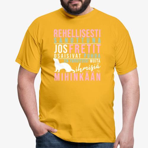 Fretit Puhuisivat II - Miesten t-paita