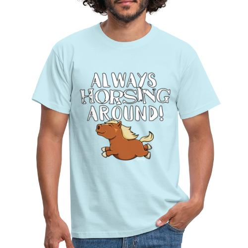 Horsing Around! - Miesten t-paita