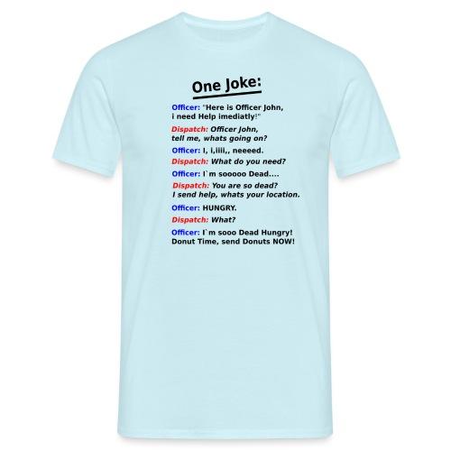 Polizei Witz polizist - Männer T-Shirt