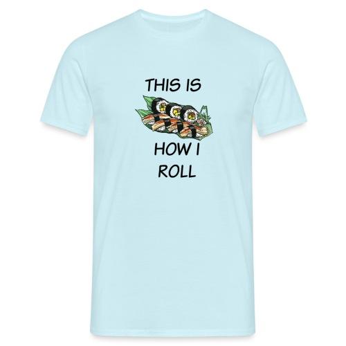 Sushi Roll - Men's T-Shirt