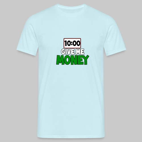 Give me money! - Men's T-Shirt