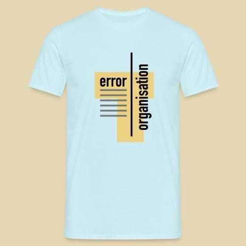 Errororganisation - Männer T-Shirt