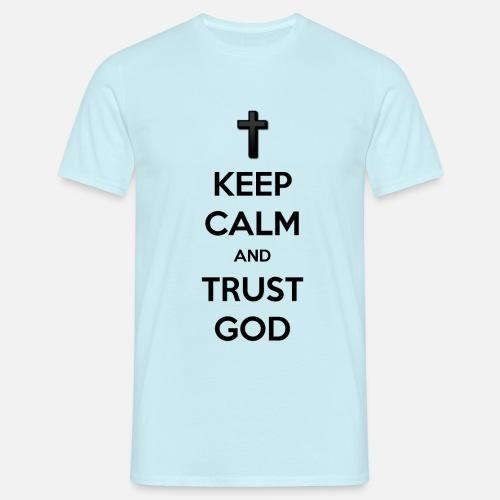 Keep Calm and Trust God (Vertrouw op God) - Mannen T-shirt