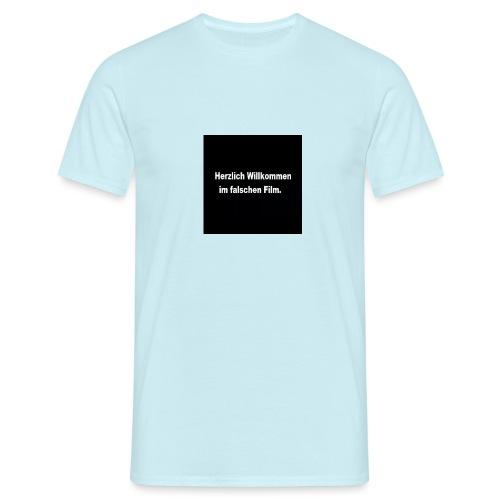 Willkommen im Falschen Film - Männer T-Shirt