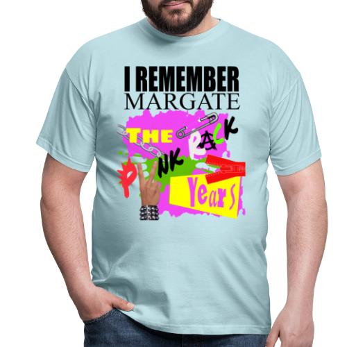 I REMEMBER MARGATE - THE PUNK ROCK YEARS 1970's - Men's T-Shirt