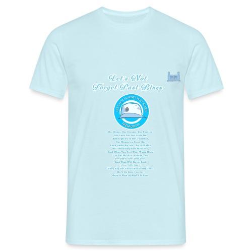 Let's Not Forget Past Blues - Men's T-Shirt