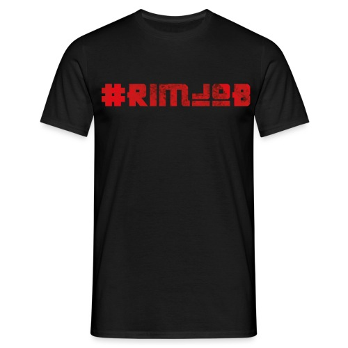 #rimjob - Männer T-Shirt