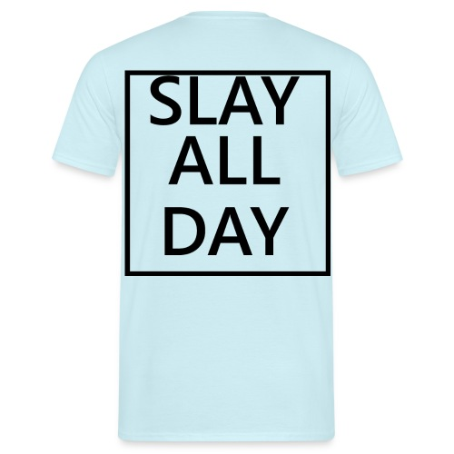 Slay All Day - Men's T-Shirt