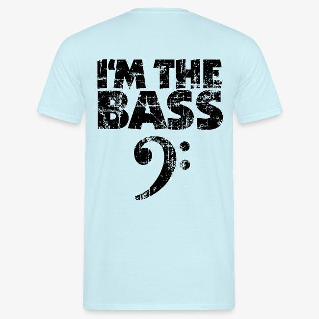 I'm the Bass (Vintage/Schwarz) Bassist Bassisten