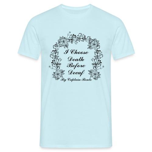 I Choose Death Before Decaf - Men's T-Shirt