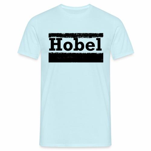 Hobel - Männer T-Shirt