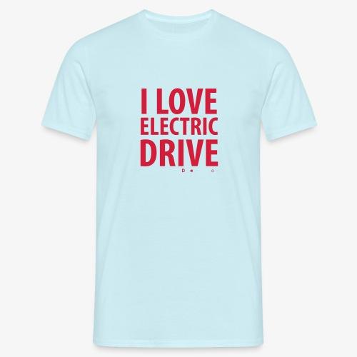 Design3 I Love electric drive - Männer T-Shirt
