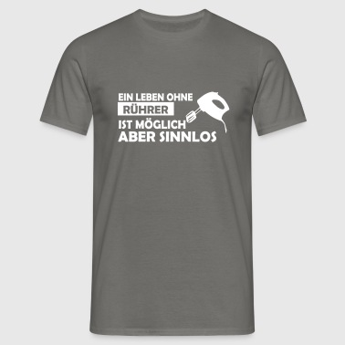 ein leben ohne rührer - Männer T-Shirt