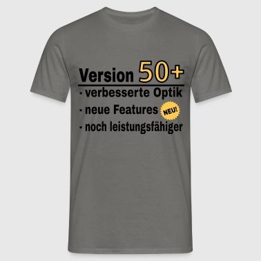 Version Ü50 50. Geburtstag Spruch - Männer T-Shirt