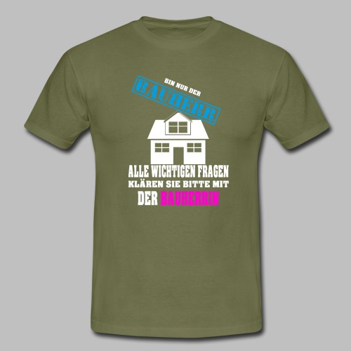 Bauherr Bauherrin Entscheider Hausbau Geschenkidee - Männer T-Shirt