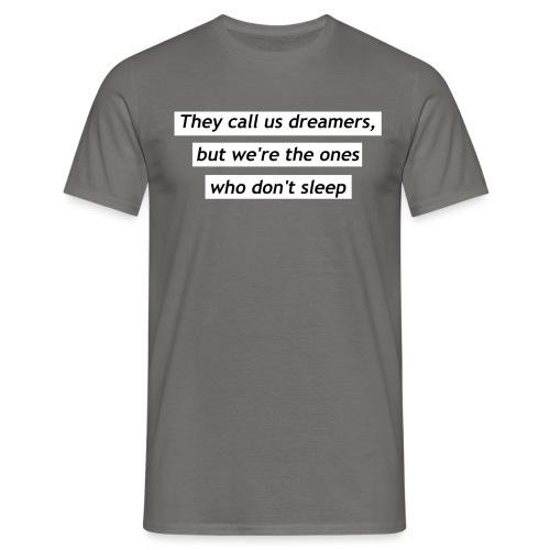 Ils nous appellent rêveurs - T-shirt Homme