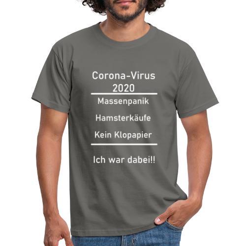 Corona-Virus 2020 - Ich war dabei! - Männer T-Shirt