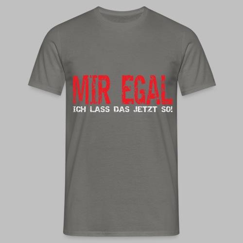 Heimwerker Hobbybastler Handwerker Mir Egal - Männer T-Shirt