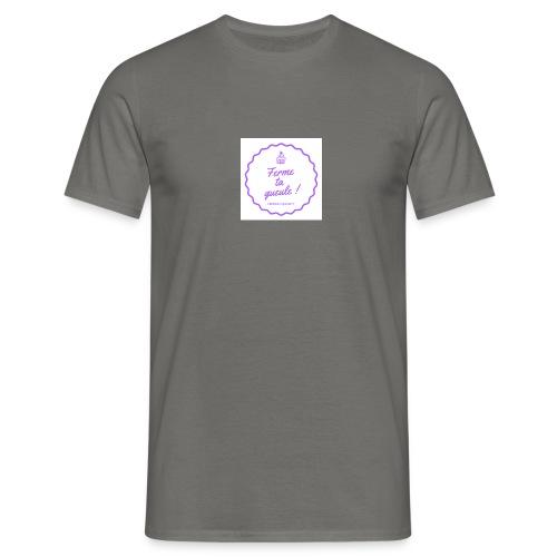 Ferme ta gueule ! - T-shirt Homme