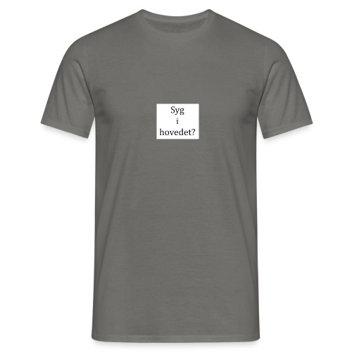 Syg i hovedet? - Herre-T-shirt